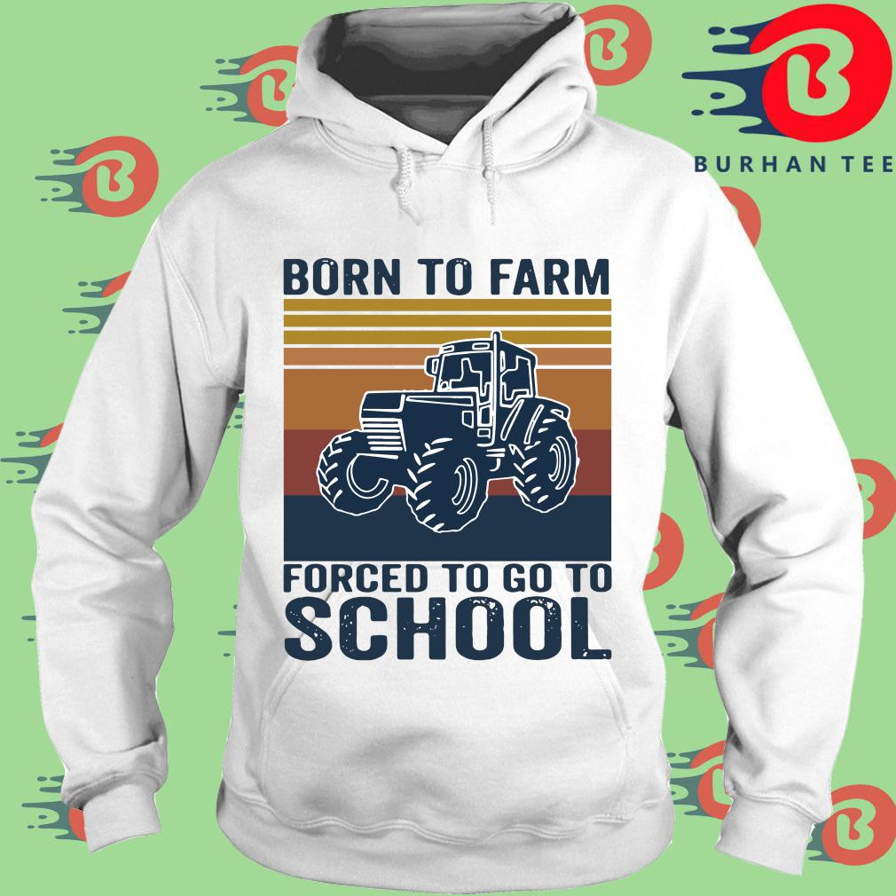 Tractor born to farm forced to go to school vintage s trang Hoodie